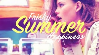 Frisky Summer Happiness - New Tropical Summer House Mix 2017