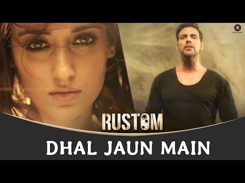 Dhal Jaun Main | Rustom | Akshay Kumar & Ileana D'cruz | Jeet Gannguli | Jubin & Aakanksha Sharma