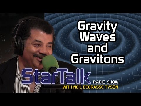Neil deGrasse Tyson Explains Gravitational Waves and Gravitons