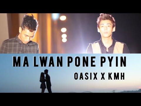 Ma Lwan Pone Pyin MTV KMH Feat; Oasix