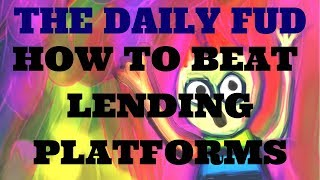 Daily FUD - How to Beat HYIP Lending Platforms!