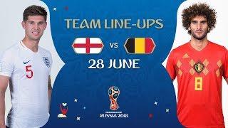 LINEUPS – ENGLAND V BELGIUM- MATCH 45 @ 2018 FIFA World Cup™