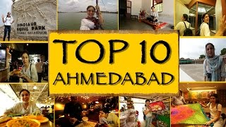TOP 10 THINGS TO SEE/DO || Ahmedabad