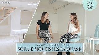  AMV OFFICE MAKEOVER #3  SOFÁ E MOVEIS TÂNIA FICA QUASE SEM DEDO   A Maria Vaidosa