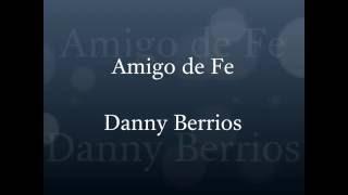 Danny Berrios - Amigo de fe