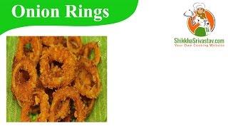 Onion Rings Recipe in Hindi ऑनियन रिंग्स बनाने की विधि | How to Make Onion Rings without Eggs @ Home