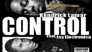Kendrick Lamar Feat. Jay Electronica - Control