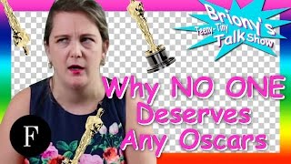 Why NO-ONE Deserve Any Oscars This Year | Briony