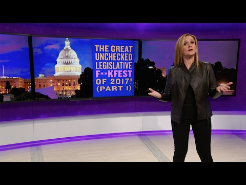 The Great Unchecked Legislative F ckfest of 2017 Full Frontal with Samantha Bee TBS