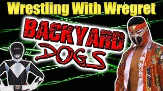 Backyard Dogs | Wrestling With Wregret
