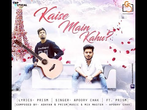 Xxx Mp4 Kaise Main Kahu Reprise Lyrical Version Apoorv Chak ▲ Prism D Khurafat RHTDM 2018 3gp Sex