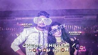 Cheap Thrills - Sia / Do You Know - Diljit Dosanjh (Bhangra Mix) Cover Shreya Khanna ft.Arpan Bawa