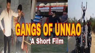 GANGS OF UNNAO A SHORT FILM