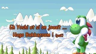 Eh Yoshi et si on jouait ... Hugo Bukkazoom ! (PS2)