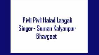 Pivli Pivli Halad Laagali- Suman Kalyanpur, Bhavgeet