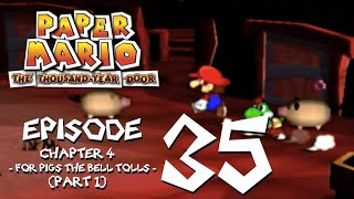 Let's Play Paper Mario: The Thousand-Year Door - Episode 35 - A Watchful Eye Over The Pigsty