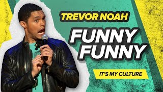 """Funny, Funny"" - Trevor Noah - (It"