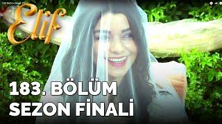 Elif - 183.Bölüm (Sezon Finali)