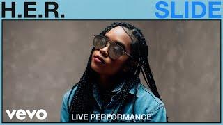 H.E.R. - Slide (Live Performance) | Vevo