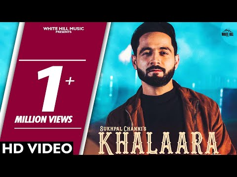 Xxx Mp4 Khalaara Full Song Sukhpal Channi White Hill Music New Punjabi Songs 2018 3gp Sex