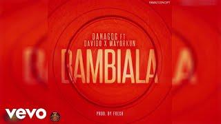 Danagog - Bambiala (Official Audio) ft. Mayorkun, Davido