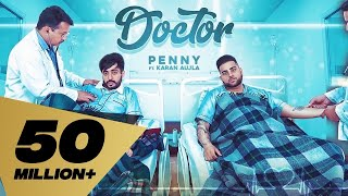 Doctor (Full Video) Penny I Karan Aujla | Deep Jandu |Latest Punjabi Songs 2019