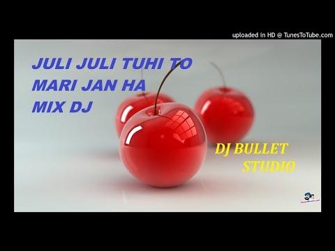 Xxx Mp4 JULI JULI TUHI TO MARI JAN HA MIX DJ 3gp Sex