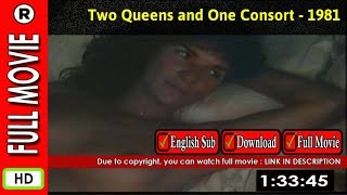 Watch Online : Two Queens and One Consort (1981)