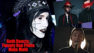 Goth Reacts to twenty one pilots: TOPxMM (the MUTEMATH sessions)