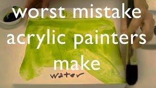 Worst Mistake Acrylic Painters Make