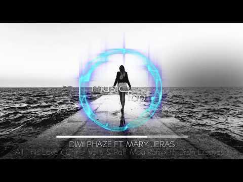 Xxx Mp4 Dimi Phaze Ft Mary Jeras All This Love Christ Volis Amp Ralf Mag Remix Ft Ersin Ersavas 3gp Sex