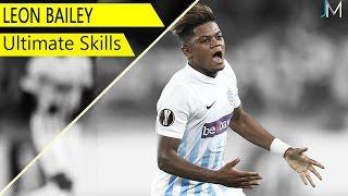 Leon Bailey ● Ultimate Skills ● HD by JM