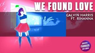 We Found Love - Rihanna Ft. Calvin Harris   Just Dance (FANMADE)
