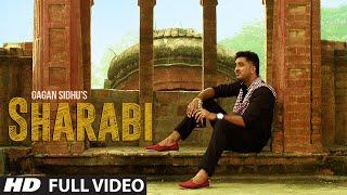Sharabi Full Video Song   Gagan Sidhu   Kuwar Virk   Latest Punjabi Song 2016