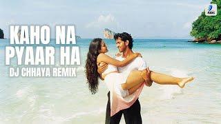 Kaho Na Pyaar Hai | Remix | DJ Chhaya