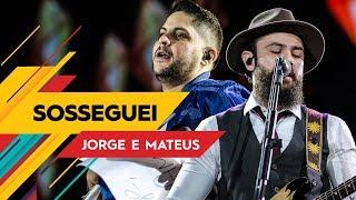 Sosseguei - Jorge & Mateus - Villa Mix Goiânia 2017 ( Ao Vivo )