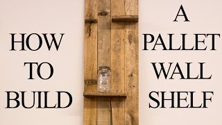 How to Build a Pallet Wall Shelf