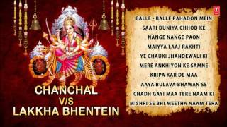 Chanchal VS Lakkha Bhentein, Devi Bhajans By Narendra Chanchal, Lakhbir Singh Lakkha I Audio Juke Bo