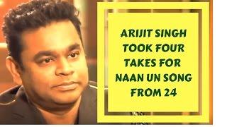 Arijit Singh took four takes - A R Rahman