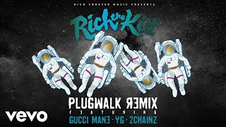 Rich The Kid - Plug Walk (Remix/Audio) ft. Gucci Mane, YG, 2Chainz