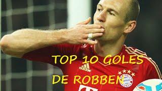 TOP 10 -  GOLES DE ROBBEN -  ROBBEN GOALS