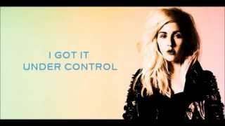 Ellie Goulding - Under Control (Lyrics)