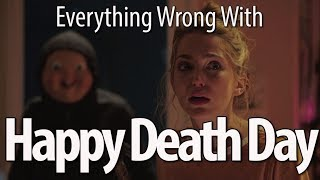 Everything Wrong With Happy Death Day In 16 Minutes Or Less