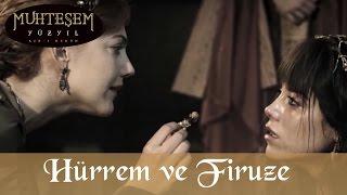Hürrem ve Firuze - Muhteşem Yüzyıl 72.Bölüm