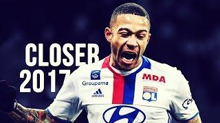 Memphis Depay - Closer | Skills & Goals | 2016/2017 HD