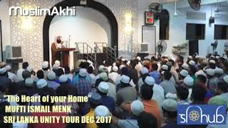 The Heart Of Your Home | Sri Lanka Tour 2017 | Mufti Menk