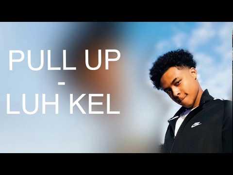 Luh Kel Pull Up Lyrics