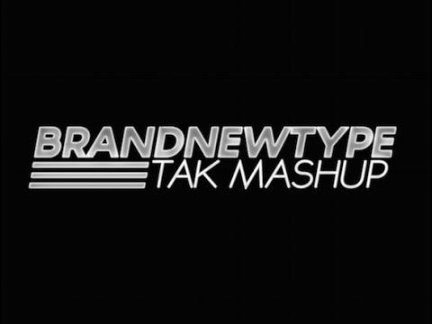 DJ.TAK - BRANDNEWTYPE (TAK Mashup) [Official MV]