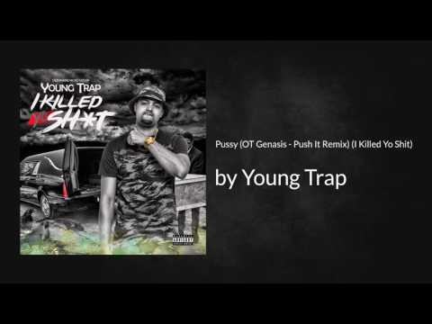 Xxx Mp4 Pussy OT Genasis Push It Remix I Killed Yo Shit Young Trap 3gp Sex