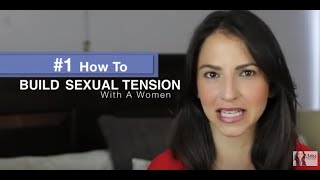 3 Principles on How To Build Sexual Tension With Women